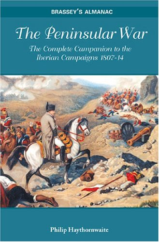 9781857533293: Peninsular War: The Complete Companion To The Iberian Campaigns 1807-14 (BRASSEY'S ALMANAC)