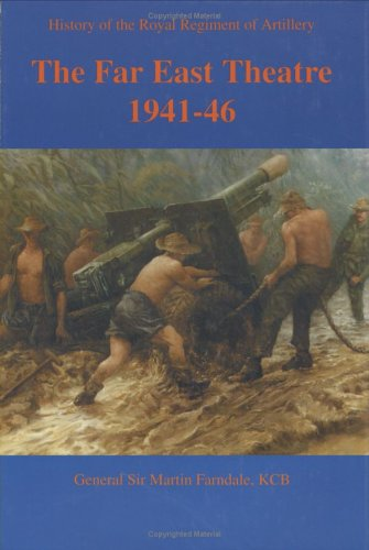 9781857533316: History of the Royal Regimental Artillery in the Far East (History of the Royal Regiment of Artillery)