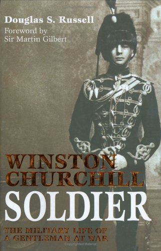 9781857533644: WINSTON CHURCHILL - SOLDIER: The Military Life of a Gentleman at War