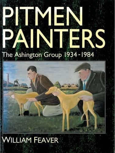 9781857540369: Pitmen Painters: Ashington Group, 1934-84