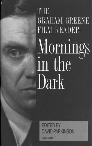 9781857540444: Mornings in the Dark: Graham Greene Film Reader