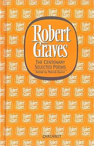 Robert Graves: The Centenary Selected Porms: Quinn, Patrick (ed.)