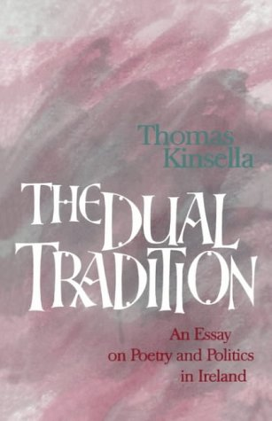 The Dual Tradition : An Essay on: Thomas Kinsella