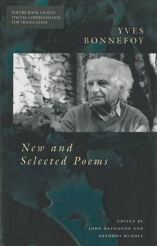 9781857542394: New and Selected Poems: Yves Bonnefoy (Poetry Pleiade)