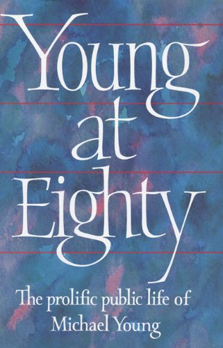 9781857542431: Young at Eighty: The Prolific Public Life of Michael Young