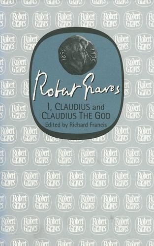 9781857542790: I, Claudius and Claudius the God (Robert Graves Programme)