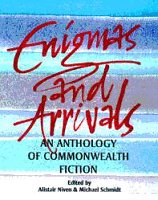 Enigmas and Arrivals: An Anthology of Commonwealth Writing