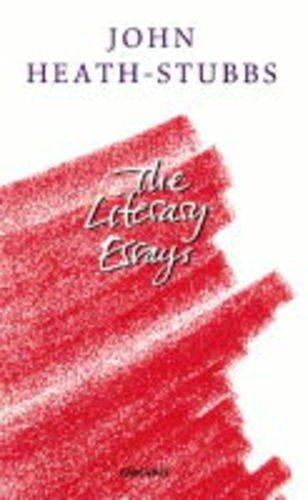 John Heath-Stubbs: The Literary Essays: John Heath-Stubbs