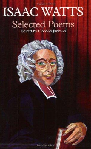 Selected Poems: Isaac Watts