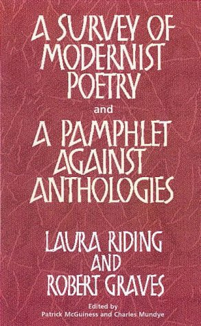 A Survey of Modernist Poetry and a Pamphlet Against Anthologies: Laura Riding; Robert Graves