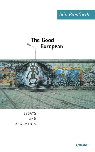 9781857547658: The Good European: Arguments, Excursions and Disquisitions on the Theme of Europe
