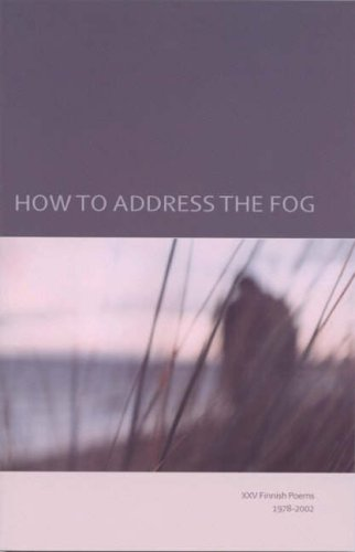 9781857548167: How to Address the Fog: XXV Finnish Poems 1978-2002
