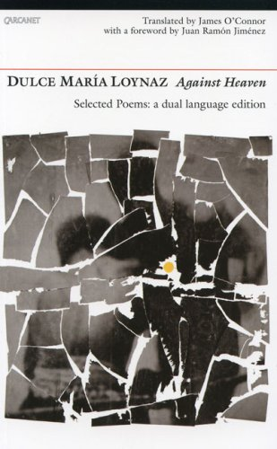 9781857548310: Against Heaven: Selected Poems