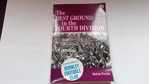 The Best Ground in the Fourth Division: Procter, Andrew