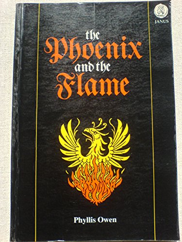 The Phoenix and the Flame (Signed Copy): Owen, Phyllis M.