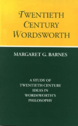 9781857562361: Twentieth Century Wordsworth: [a Study of Twentieth Century Ideas in Wordsworth's Philosophy]