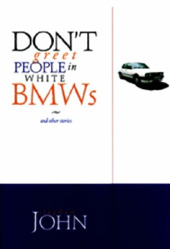 9781857563276: Don't Greet People in White BMWs and Other Stories