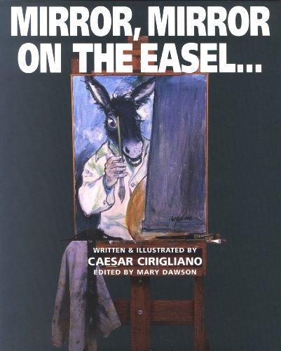 Mirror, Mirror on the Easel.: Caesar Cirigliano