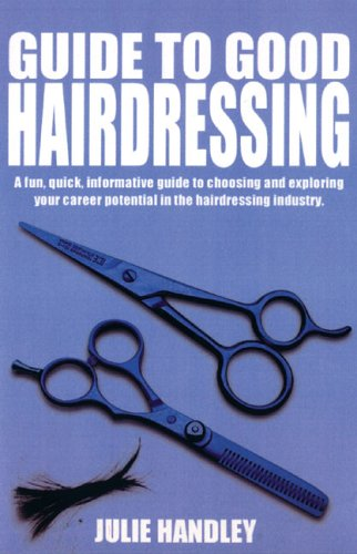 9781857565447: Guide to Good Hairdressing: A Fun, Quick, Informative Guide to Choosing and Exploring your Career Potential in the Hairdressing Industry