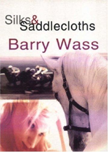 Silks & Saddlecloths: Barry Wass