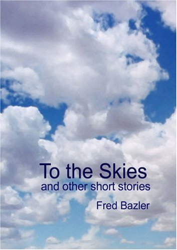 9781857566017: To the Skies: And Other Short Stories