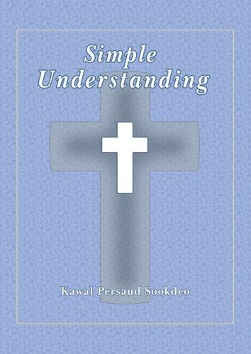 Simple Understanding: Kawal Persaud Sookdeo