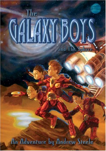 The Galaxy Boys and the Sphere: Steele, Andrew