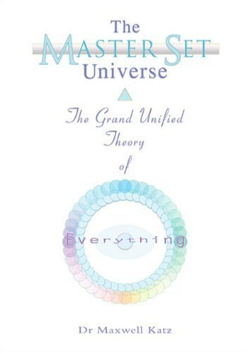 9781857566864: The Master Set Universe: The Grand Unified Theory of Everything