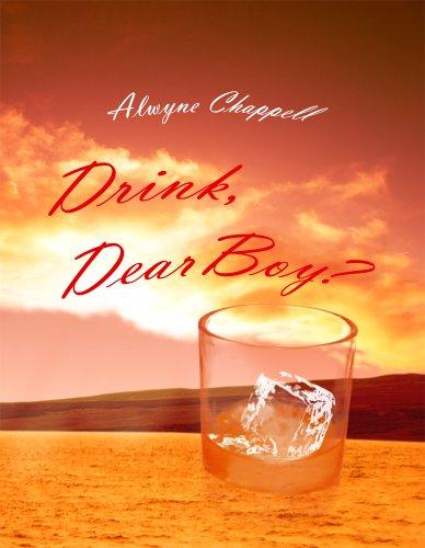 Drink, Dear Boy?: Alwyne Chappell
