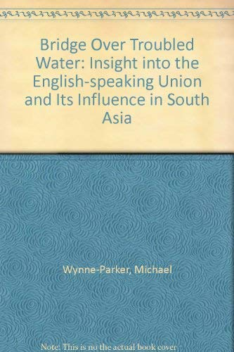 9781857570533: Bridge Over Troubled Water: Insight into the English-speaking Union and Its Influence in South Asia