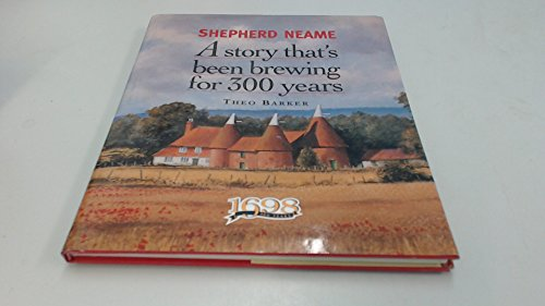 Shepherd Neame: A Story That's Been Brewing For 300 Years (FINE COPY OF SCARCE FIRST EDITION, FIR...