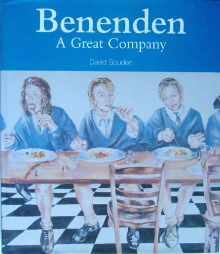 Benenden: A Great Company (SCARCE HARDBACK FIRST EDITION SIGNED BY THE AUTHOR)