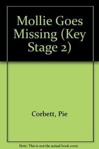Mollie Goes Missing (Key Stage 2): Corbett, Pie, etc.