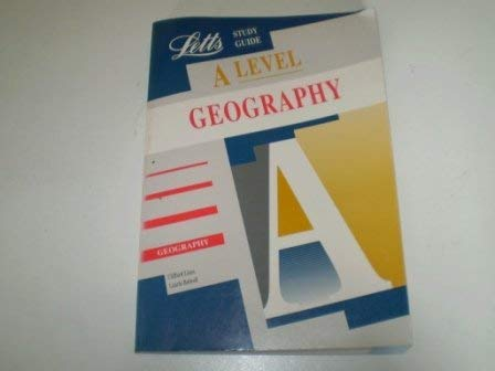 9781857582239: A-level Geography (Letts Educational A-level Study Guides)
