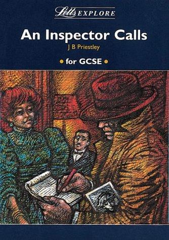 LETTS EXPLORE; FOR GCSE: AN INSPECTOR CALLS.: Priestley, J. B.