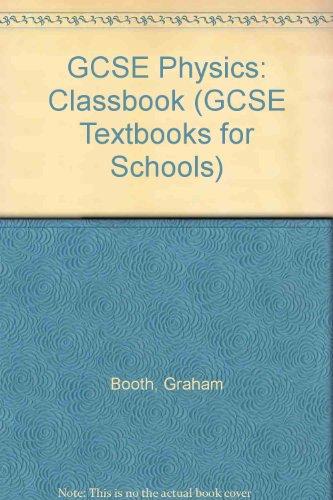 9781857585674: GCSE Physics: Classbook (GCSE Textbooks for Schools S.)