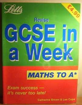 Mathematics to 'A' Star (Revise GCSE in: Brown, Catherine