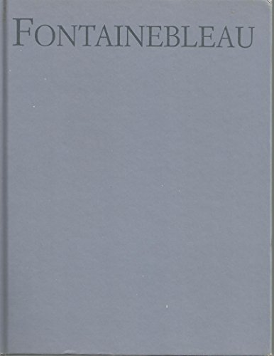 Fontainebleau: Perouse de Montclos, Jean-Marie & Fessy, Georges. Judith Hayward (translated by)