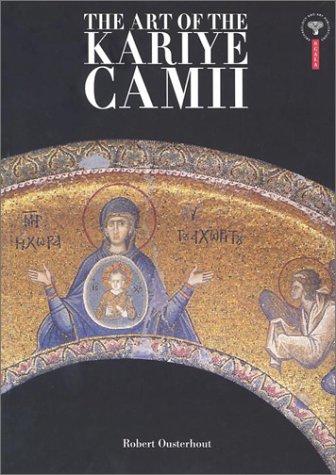 The Art of the Kariye Camii: Ousterhout, Robert