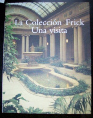 La COLECCION FRICK, Una visita; Spanish Edition / EdicióN En EspañOl *: MUNHALL, Edgar