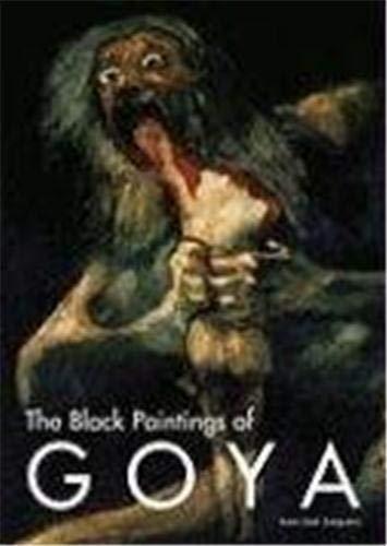 The Black Paintings of Goya: Junquera, Juan Jose