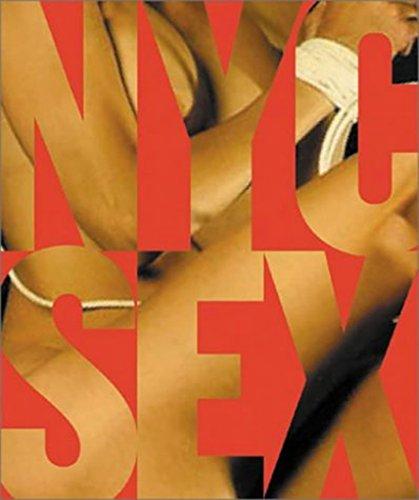 NYC Sex: How New York Transformed Sex: Grady T. Turner,