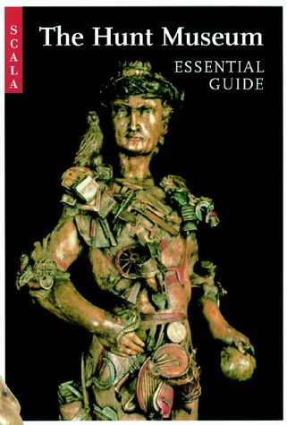 Hunt Museum: Essential Guide: Scala Publishers