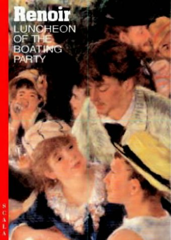Renoir: Luncheon of the Boating Party: Scala Publishers