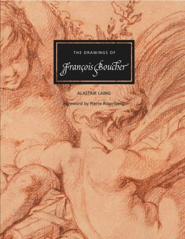 The Drawings of Francois Boucher: Boucher) Laing, Alastair; Rosenberg, Pierre
