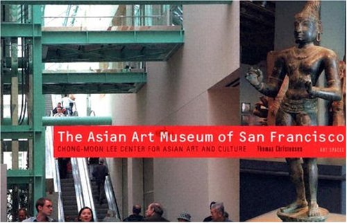 9781857593563: Art Spaces: The Asian Art Museum--Chong-Moon Lee Center for Asian Art & Culture
