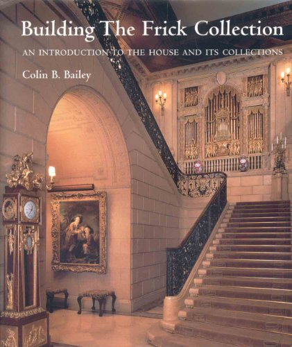 9781857593815: Building the Frick Collection: An Introduction to the House And Its Collections
