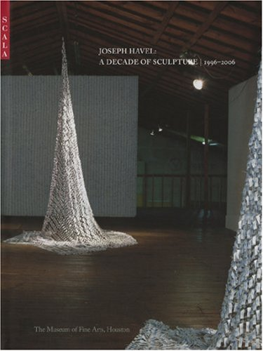 Joseph Havel: A Decade of Sculpture: Dorosenko, Peter; de
