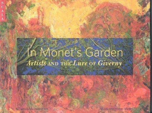 In Monet's Garden. Artists and the Lure of Giverny.: Houston, Joe.