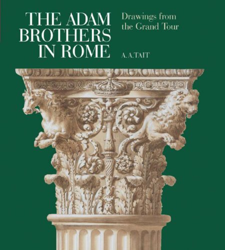 The Adam Brothers in Rome: Drawings from the Grand Tour